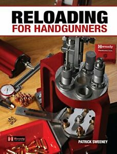 RELOADING FOR HANDGUNNERS By Patrick Sweeney $35.95