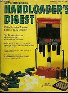 HANDLOADERS DIGEST : 8TH EDITION By John T. Amber $17.49