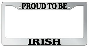 Chrome License Plate Frame Proud To Be Irish Auto Accessory Novelty