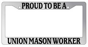 Chrome License Plate Frame Proud To Be A Union Mason Worker Auto Accessory