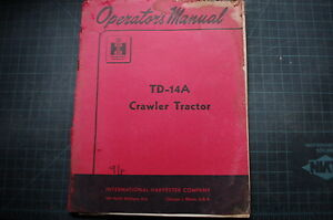 Ih International Td 14a Tractor Crawler Operator Manual Guide Operation Dozer