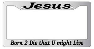 Chrome License Frame Jesus Born To Die That U Might Live 2 Accessory 2117