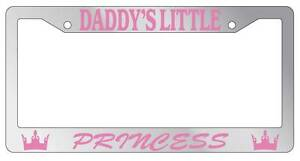 Chrome Metal License Plate Frame Daddy S Little Princess Auto Accessory