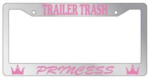 Chrome Metal License Plate Frame Trailer Trash Princess Auto Accessory