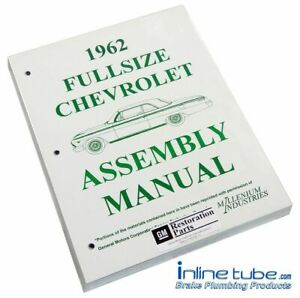 1962 Chevrolet Chevy Bel Air Factory Assembly Rebuild Instruction Manual Book