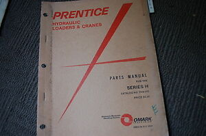 Prentice Series H Truck Mounted Log Loader Parts Manual Book Catalog Spare List