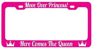 Pink Metal License Plate Frame Move Over Princess Here Comes The Queen White