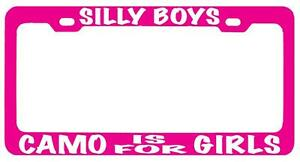 Pink Metal License Plate Frame Silly Boys Camo Is For Girls white Auto