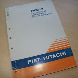 Fiat Hitachi Fr220 2 Front End Wheel Loader Owner Operator Maintenance Manual