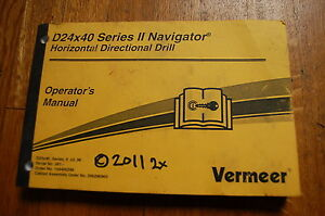 Vermeer D24x40 Navigator Horizontal Directional Drill Owner Operator Manual 2011