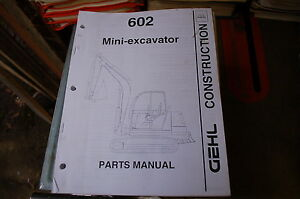 Gehl 602 Mini Excavator Trackhoe Crawler Parts Manual Book Catalog List Spare