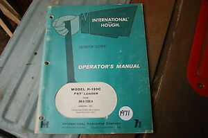 International Hough Pay Wheel Loader H120c Owner Operator Operation Manual Book