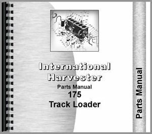 International Harvester 175 Track Loader Parts Manual