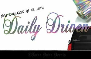 Daily Driven Decal _ Oil Slick Etc Blacklisted Lowered Stance Jdmvinyl Sticker