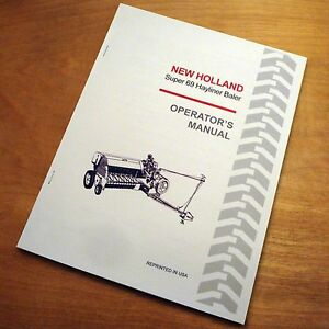 New Holland Super 69 S69 Baler Hayliner Operator s Owners Book Guide Manual Nh