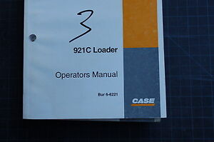 Case 921c Front End Wheel Loader Owner Operator Maintenance Manual Rubber Tire