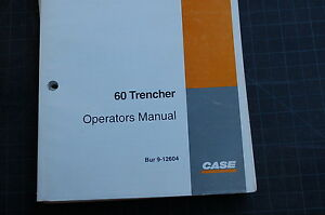Case 60 Walk Behind Trencher Owner Operator Maintenance Manual Book 1991 2000