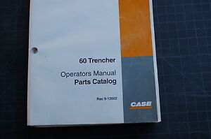 Case 60 Trencher Owner Operator Maintenance Spare Parts Manual Book Catalog 1995