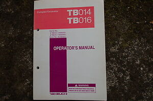 Takeuchi Tb014 Tb016 Excavator Trackhoe Owner Operator Maintenance Manual Book