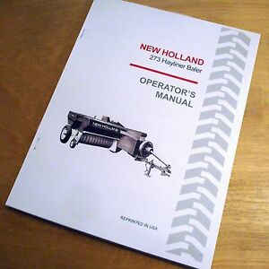 New Holland 273 Baler Hayliner Operator s Owners Book Guide Manual Nh