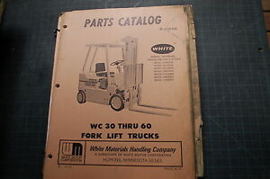 White Wc30 Wc40 Wc50 Wc60 Forklift Parts Manual Book Catalog Spare Owner Truck