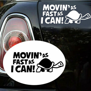 Funny Movin As Fast As I Can Graphics Car Sticker Vinyl Window Bumper Decals