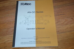 Altec An oc Bucket Truck Aerial Device Lift Boom Owner Operator Operation Manual