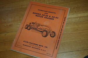 Allis Chalmers Ad30 Ad40 Motor Grader Owner Operator Operation Manual Road Plow