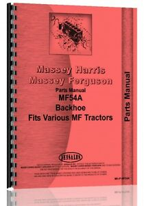 Massey Ferguson 30b 40b 50c 54a Backhoe Attachment Parts Manual