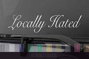 Locally Hated Car Decal Sticker ___ Snel For Jdm Kdm Euro Slammed Drift Baja