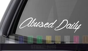Abused Daily Car Decal Sticker ___ Vent For Jdm Kdm Euro Slammed Drift Baja