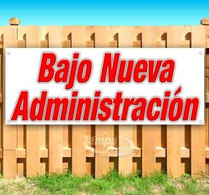 Bajo Nueva Administraci N Advertising Vinyl Banner Flag Sign Spanish Under New