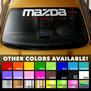 Mazda Windshield Banner Vinyl Heat Resisted Long Lasting Decal Sticker 30 X5