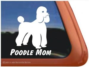 Poodle Mom High Quality Vinyl Poodle Dog Window Decal Sticker