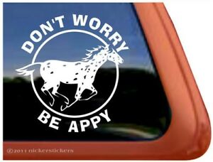 Don T Worry Be Appy Quality Vinyl Appaloosa Horse Window Decal Sticker