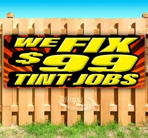 We Fix 99 Tint Jobs Advertising Vinyl Banner Flag Sign Many Sizes Window Tint