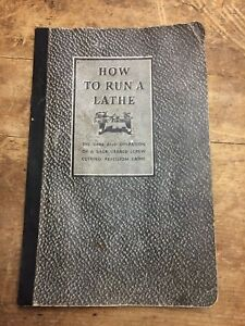 Antique How To Run A Lathe Book South Bend Lathe Works 32nd Edition 1935
