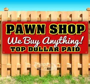 Pawn Shop We Buy Anything Advertising Vinyl Banner Flag Sign Many Sizes