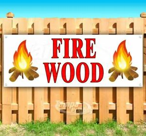 Fire Wood Advertising Vinyl Banner Flag Sign Many Sizes Available