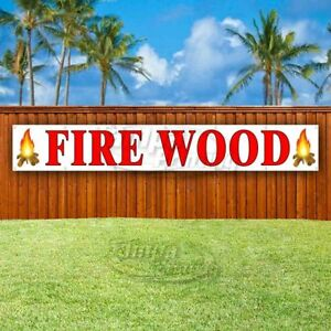 Fire Wood Advertising Vinyl Banner Flag Sign Large Huge Xxl Sizes