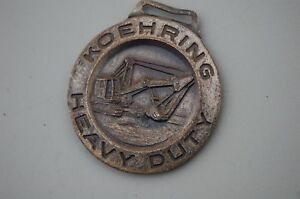 Koehring Heavy Duty Excavator Trackhoe Crawler Vintage Watch Fob Pewter Color