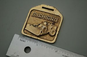 Michigan Front Wheel Loader Vintage Watch Fob Metal Heavy Equipment Earth Mover