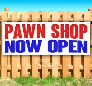Pawn Shop Now Open Advertising Vinyl Banner Flag Sign Many Sizes