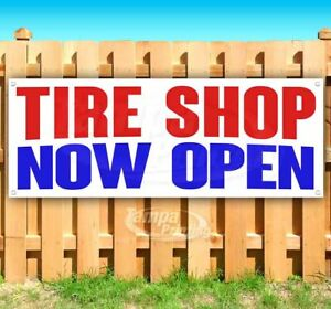 Tire Shop Now Open Advertising Vinyl Banner Flag Sign Many Sizes