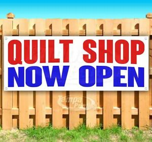Quilt Shop Now Open Advertising Vinyl Banner Flag Sign Many Sizes