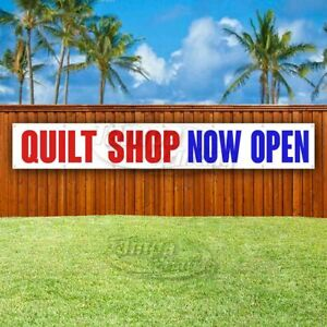 Quilt Shop Now Open Advertising Vinyl Banner Flag Sign Large Huge Xxl Size