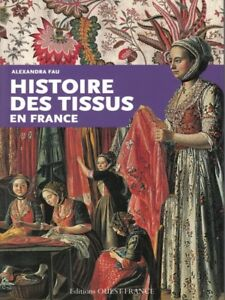 History Of Textiles In France French Book