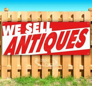 We Sell Antiques Advertising Vinyl Banner Flag Sign Many Sizes