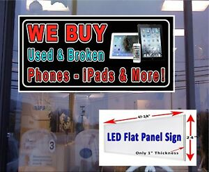 We Buy Used And Broken Phones Ipads Led Illuminated Flat Panel Window Sign 48x24