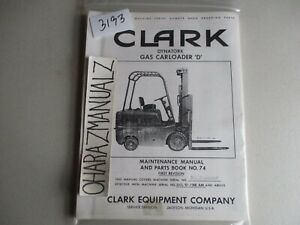 Clark Forklift Dynatork Gas Carloader D No 74 Maintenance Parts Manual